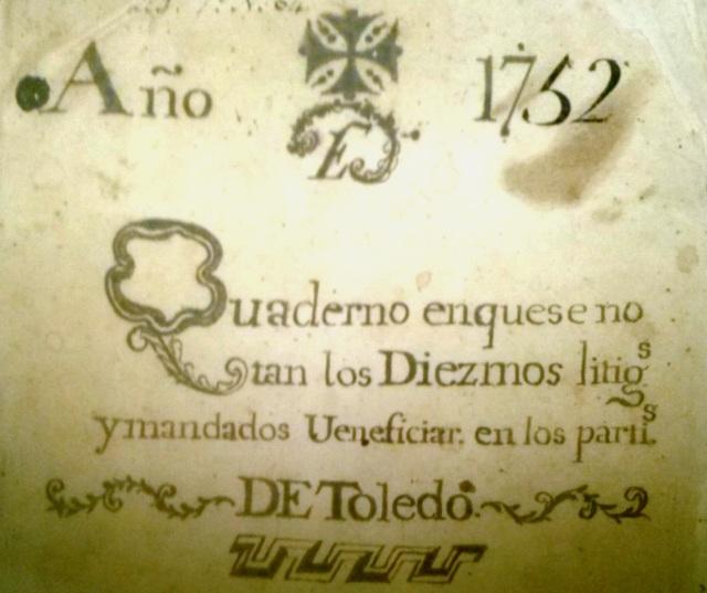 Cuaderno de diezmos del arzobispado de Toledo donde se puede rastrear la conjunción de meteorología, langosta y cosechas. 1752. ADT